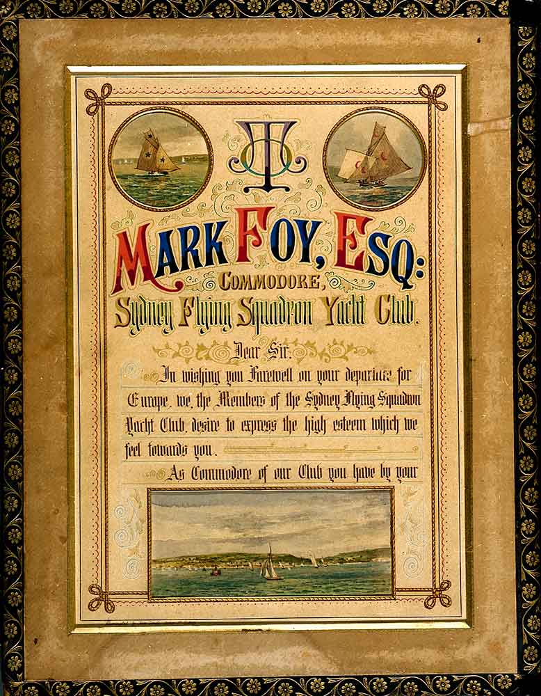 Illuminated testimonial 'Presented to Mark Foy, Esquire by the members of the Sydney Flying Squadron Yacht Club 16 February, 1892'. ANMM Collection.